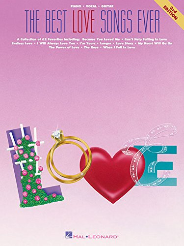 The Best Love Songs Ever - 2nd Edition (Piano-Vocal-Guitar Series)