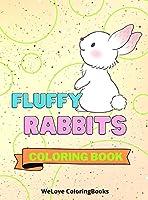 Fluffy Rabbits Coloring Book: Cute Rabbits Coloring Book Adorable Rabbits Coloring Pages for Kids 25 Incredibly Cute and Lovable Rabbits