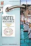 Hotel Mallorca Nr. 3: Roulette der Leidenschaften / Kaltes Glück / Höhenflug: Ein Kelter Books Liebesroman