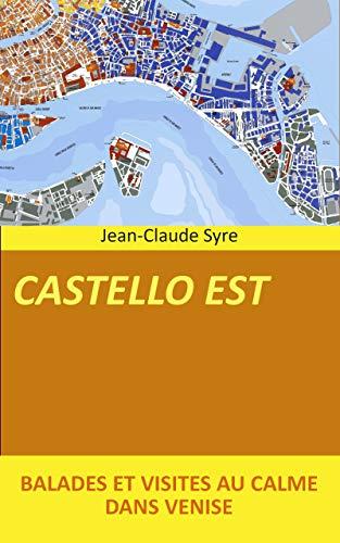 CASTELLO EST: Balades et visites au calme dans Venise (Venise, Balades, Visites, Culture t. 11) (French Edition)