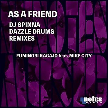 As A Friend (DJ Spinna & Dazzle Drums Remixes)