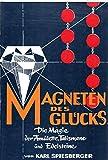 Magneten des Glückes: Die Magie der Amulette, Talismane und Edelsteine