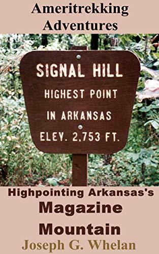 Ameritrekking Adventures: Highpointing Arkansas's Magazine Mountain (English Edition)