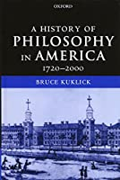 A History of Philosophy in America 1720-2000