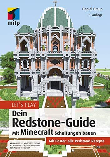 Let´s Play. Dein Redstone-Guide: Mit Minecraft Schaltungen bauen (mitp Anwendungen)
