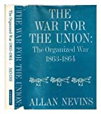 The War for the Union, Vol. 3: The Organized War, 1863-1864)