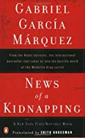 News of a Kidnapping: From the Nobel Laureate, the International Bestseller That Takes Us into the Horrific World of the Medellin Drug Cartel (Penguin Great Books of the 20th Century)