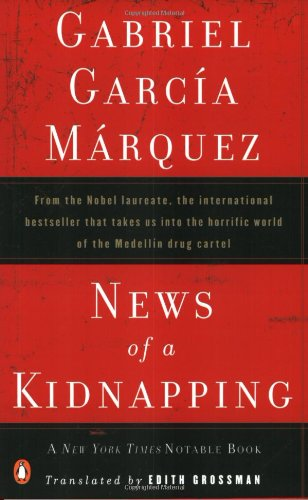 News of a Kidnapping: From the Nobel Laureate, the International Bestseller That Takes Us into the Horrific World of the Medellin Drug Cartel (Penguin Great Books of the 20th Century)の詳細を見る