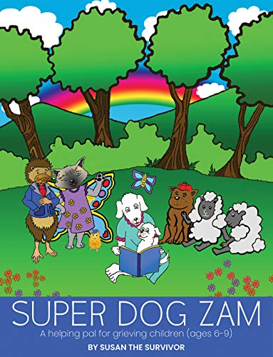 Super Dog Zam: A Helping Pal For Grieving Children by Susan Binau ebook deal