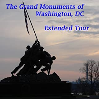 The Grand Monuments of Washington, DC - Extended Tour audiobook cover art