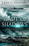 Game of Shadows: A Sean Wyatt Archaeological Thriller (Sean Wyatt Adventure Book 6)