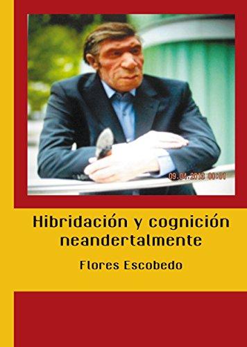 Hibridación y cognición neandertalmente (Lanzamiento, Band 1)