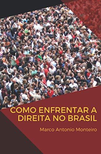 Como Enfrentar A Direita No Brasil