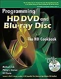 Programming HD DVD & Blu-Ray Disc: The Hd Cookbook