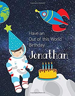 Have an Out of this World Birthday Jonathan: Personalized Draw and Write Book with Name for Boy 3 Up