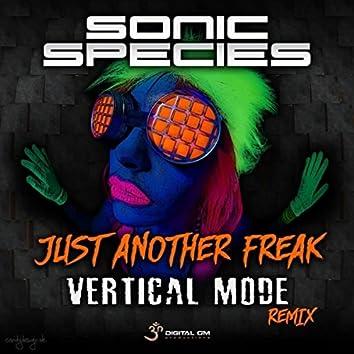 Just Another Freak (Vertical Mode Remix)
