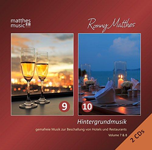 Hintergrundmusik, Vol. 9 & 10 - Gemafreie Musik zur Beschallung von Hotels & Restaurants (Inkl. Klaviermusik, Klassik & Filmmusik: Gemafrei)