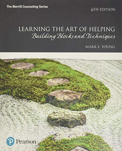 Compare Textbook Prices for Learning the Art of Helping: Building Blocks and Techniques 6 Edition ISBN 9780134165783 by Young, Mark