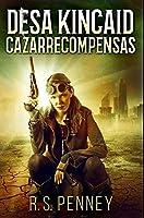 Desa Kincaid - Cazarrecompensas: Edición Premium en Tapa dura