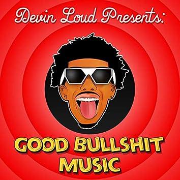 Good Bullshit Music