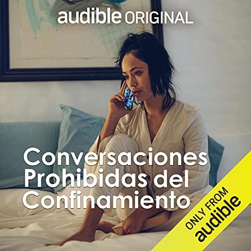 Conversaciones prohibidas del confinamiento [Confinement Prohibited Conversations] Audiobook By Alma Delia Murillo cover art