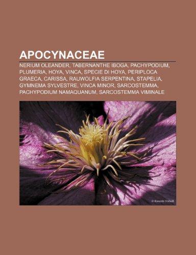 Apocynaceae: Nerium oleander, Tabernanthe iboga, Pachypodium, Plumeria, Hoya, Vinca, Specie di Hoya, Periploca graeca, Carissa