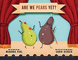 Are We Pears Yet? by [Miranda Paul, Carin Berger]