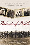 Portraits of Battle: Courage, Grief, and Strength in Canada's Great War (Studies in Canadian Military History)