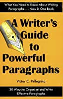A Writer's Guide to Powerful Paragraphs
