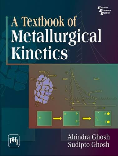 A Textbook of Metallurgical Kinetics By Ghosh