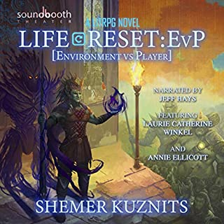 Life Reset: EvP (Environment vs. Player)     New Era Online Series, Book 2              Written by:                                                                                                                                 Shemer Kuznits                               Narrated by:                                                                                                                                 Jeff Hays,                                                                                        Laurie Catherine Winkel,                                                                                        Annie Ellicott                      Length: 21 hrs and 53 mins     63 ratings     Overall 4.8