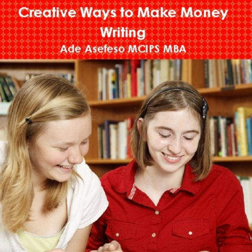 Creative Ways to Make Money Writing cover art