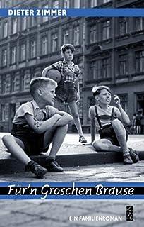 Für'n Groschen Brause: Ein Familienroman
