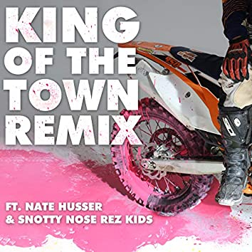 KING OF THE TOWN (REMIX)