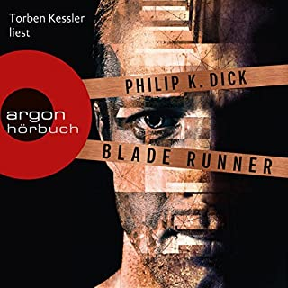 Blade Runner     Träumen Androiden von elektrischen Schafen?              Autor:                                                                                                                                 Philip K. Dick                               Sprecher:                                                                                                                                 Torben Kessler                      Spieldauer: 7 Std. und 46 Min.     192 Bewertungen     Gesamt 4,4