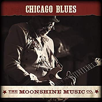 The Moonshine Music Co: Chicago Blues