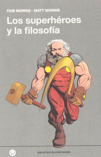 Superhéroes Y La Filosofía (Biblioteca Blackie Books)