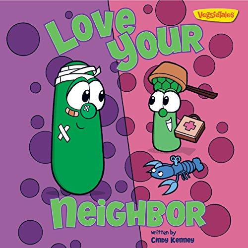 Love Your Neighbor / VeggieTales (Big Idea Books / VeggieTales)