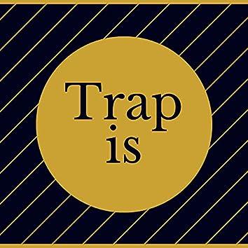 Trap Is