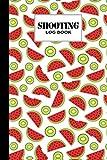 Shooting Log Book: Watermelon Shooting Log Book, Target, Handloading Logbook, Range Shooting Book, Target Diagrams, Shooting data, Sport Shooting ... Blank Shooters Log, 121 Pages, Size 6' x 9'