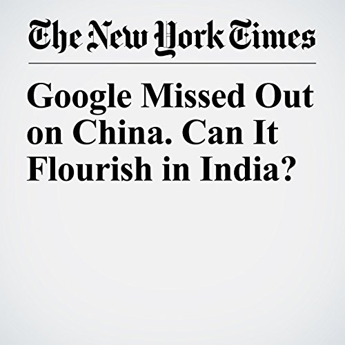Google Missed Out on China. Can It Flourish in India? copertina