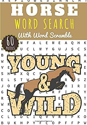 Horse Word Search: Young & Wild | Horse Riding Word Search Challenging Puzzle book For and adults | 60 puzzles with word searches and scrambles | Find ... | Funny Gift for Rider, Horses & Rodeo Lover.