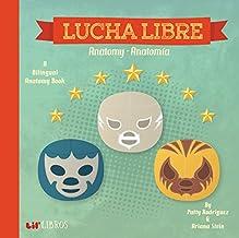 Lucha Libre: Anatomy - Anatomia (English and Spanish Edition)