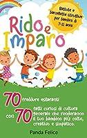 RIDO E IMPARO - battute e barzellette istruttive per bambini di 7-11 anni: 70 freddure esilaranti con 70 fatti curiosi di cultura generale che renderanno il tuo bambino più colto, creativo e simpatico