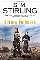 The Golden Princess: A Novel of the Change (Change Series)