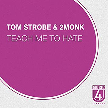 Teach Me To Hate - Single