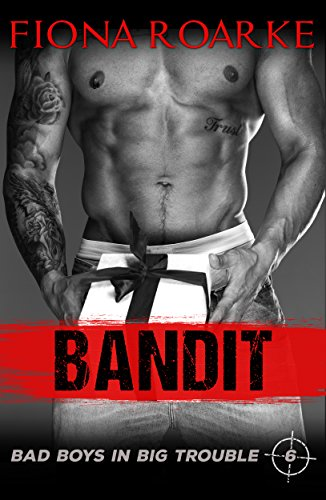 Bandit: Band of brothers/ Protector / Stranded/ Kidnapped/ Undercover agent (Bad Boys in Big Trouble Book 6)