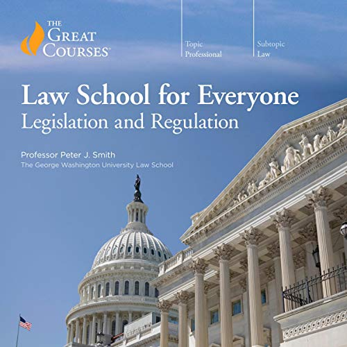 Law School for Everyone: Legislation and Regulation audiobook cover art