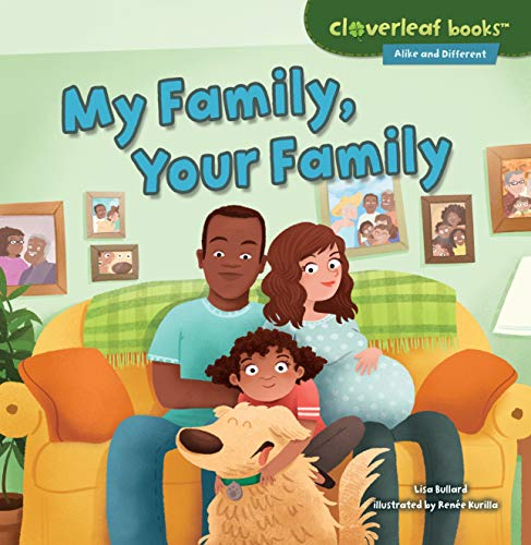 My Family, Your Family (Cloverleaf Books ™ ― Alike and Different)
