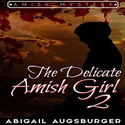 The Delicate Amish Girl 2     The Delicate Amish Girl Series, Book 2              By:                                                                                                                                 Abigail Augsburger                               Narrated by:                                                                                                                                 Madison Parrott                      Length: 58 mins     1 rating     Overall 5.0